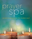 Prayer Spa: Ancient Treatments for the Modern Soul Cover Image