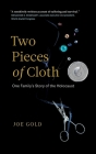 Two Pieces of Cloth: One Family's Story of the Holocaust Cover Image