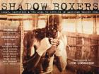 Shadow Boxers: Sweat, Sacrifice & the Will to Survive in American Boxing Gyms Cover Image