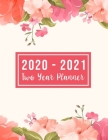2020-2021 Two Year Planner: 2020-2021 see it bigger planner - Pink Flowers Design 24-Month Planner & Calendar. Size: 8.5