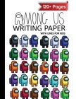 Among Us writing paper with lines for ABC kids: 120+ Handwriting Composition Notebook (8.5x11) Colorful Characters Pack Pattern Cover Image
