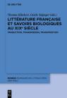 Littérature Française Et Savoirs Biologiques Au Xixe Siècle: Traduction, Transmission, Transposition Cover Image