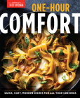 One-Hour Comfort: Quick, Cozy, Modern Dishes for All Your Cravings Cover Image