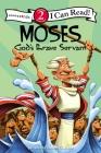 Moses, God's Brave Servant: Biblical Values, Level 2 (I Can Read! / Dennis Jones) Cover Image