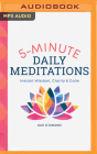 5 Minute Daily Meditations: Instant Wisdom, Clarity & Calm Cover Image