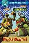 Pizza Party! (Teenage Mutant Ninja Turtles) (Step into Reading) Cover Image