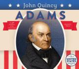 John Quincy Adams (United States Presidents *2017) Cover Image