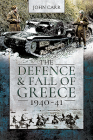 The Defence and Fall of Greece, 1940-41 Cover Image