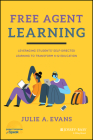 Free Agent Learning: Leveraging Studentsâ¿ Self-Directed Learning to Transform K-12 Education Cover Image