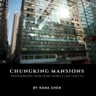 Chungking Mansions: Photographs from Hong Kong's Last Ghetto Cover Image