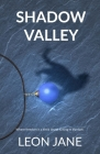 Shadow Valley: Where Freedom Is a Timid Secret Lurking in the Dark Cover Image