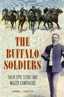 The Buffalo Soldiers: Their Epic Story and Major Campaigns Cover Image