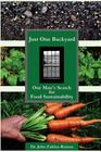 Just One Backyard: One Man's Search for Food Sustainability Cover Image