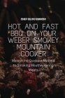 Hot and Fast BBQ on Your Weber Smokey Mountain Cooker: Master the Quickest Method to Smoking Mouthwatering Meats Cover Image