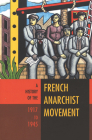 A History of the French Anarchist Movement, 1917-1945 Cover Image