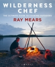 Wilderness Chef: The Ultimate Guide to Cooking Outdoors Cover Image