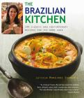 The Brazillian Kitchen: 100 Classic and Creative Recipes for the Home Cook Cover Image