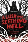 A Lush and Seething Hell: Two Tales of Cosmic Horror Cover Image