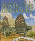 Before the Dinosaurs (Prehistoric!) Cover Image