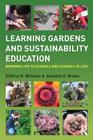 Learning Gardens and Sustainability Education: Bringing Life to Schools and Schools to Life Cover Image