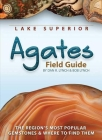 Lake Superior Agates Field Guide (Rocks & Minerals Identification Guides) Cover Image