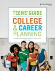 Teens' Guide to College & Career Planning: Your High School Roadmap for College & Career Success Cover Image