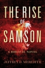 The Rise Of Samson: A Biblical Novel Cover Image