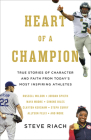 Heart of a Champion: True Stories of Character and Faith from Today's Most Inspiring Athletes Cover Image