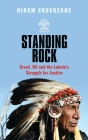 Standing Rock: Greed, Oil and the Lakota's Struggle for Justice Cover Image