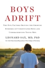 Boys Adrift: The Five Factors Driving the Growing Epidemic of Unmotivated Boys and Underachieving Young Men Cover Image