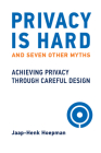 Privacy Is Hard and Seven Other Myths: Achieving Privacy through Careful Design Cover Image