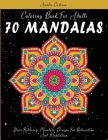 Coloring Book For Adults: 70 MANDALAS: Stress Relieving Mandala Designs For Relaxation And Meditation Cover Image