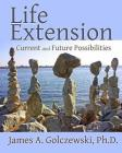 Life Extension: Current and Future Possibilities Cover Image