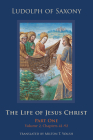 The Life of Jesus Christ, 282: Part One, Volume 2, Chapters 41-92 (Cistercian Studies #282) Cover Image