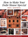 How to Make Your Dolls' House Special: Fresh Ideas for Decorating with Style Cover Image