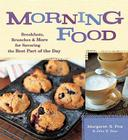 Morning Food: Breakfasts, Brunches & More for Savoring the Best Part of the Day Cover Image