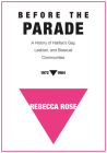 Before the Parade: A History of Halifax's Gay, Lesbian, and Bisexual Communities, 1972-1984 Cover Image