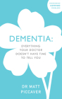 Dementia: Everything your doctor doesn't have time to tell you Cover Image