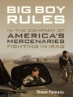 Big Boy Rules: America's Mercenaries Fighting in Iraq Cover Image