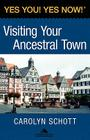 Yes You! Yes Now! (R) Visiting Your Ancestral Town Cover Image