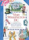 Very Washington DC: A Celebration of the History and Culture of America's Capital City Cover Image
