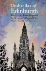 Umbrellas of Edinburgh: Poetry and Prose Inspired by Scotland's Capital City Cover Image