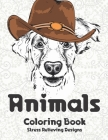 Animals - Coloring Book - Stress Relieving Designs Cover Image