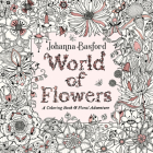 World of Flowers: A Coloring Book and Floral Adventure Cover Image