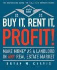 Buy It, Rent It, Profit! (Updated Edition): Make Money as a Landlord in ANY Real Estate Market Cover Image