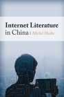 Internet Literature in China (Global Chinese Culture) Cover Image