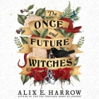 The Once and Future Witches Lib/E Cover Image