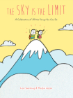 The Sky Is the Limit: A Celebration of All the Things You Can Do (Graduation Book for Kids, Preschool Graduation Gift, Toddler Book) Cover Image