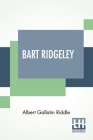 Bart Ridgeley: A Story Of Northern Ohio. Cover Image