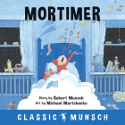 Mortimer (Classic Munsch) Cover Image